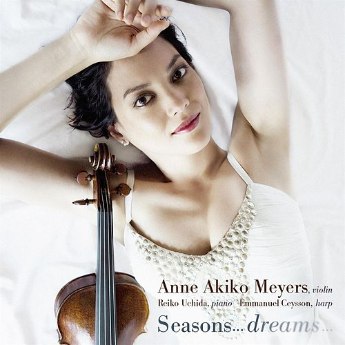 Seasons… Dreams… by Anne Akiko Meyers