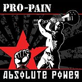 Play & Download Absolute Power by Pro-Pain | Napster