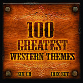Play & Download 100 Greatest Film & Tv Western Themes by Various Artists | Napster
