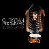 Play & Download Sueno Latino by Christian Prommer | Napster