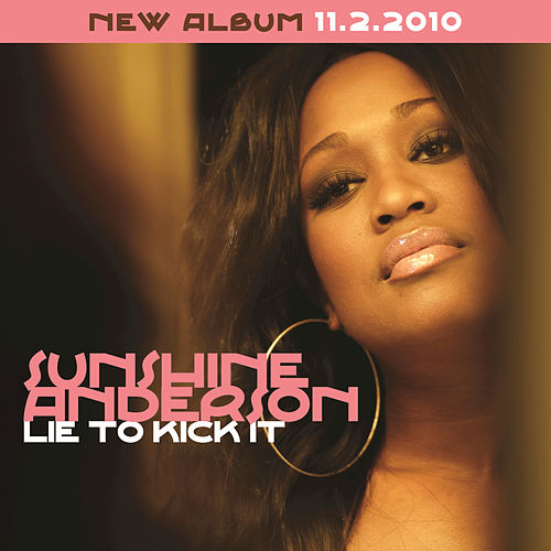 Play & Download Lie To Kick It by Sunshine Anderson | Napster