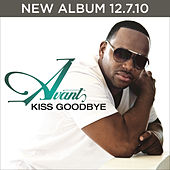 Play & Download Kiss Goodbye by Avant | Napster