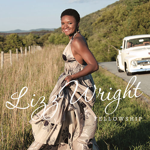 Play & Download Fellowship by Lizz Wright | Napster