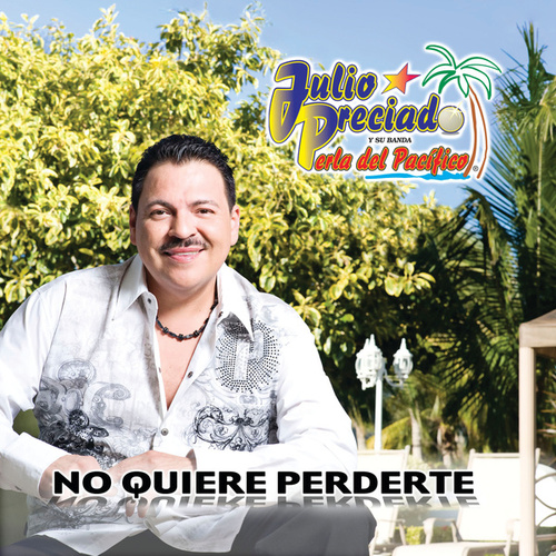 Play & Download No Quiere Perderte by Julio Preciado | Napster