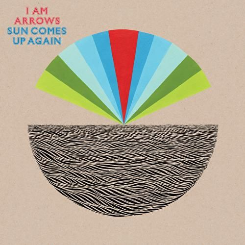 Play & Download Sun Comes Up Again by I Am Arrows | Napster