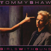 Play & Download Girls With Guns by Tommy Shaw | Napster