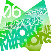 Play & Download Must Be Heaven by Mike Monday | Napster