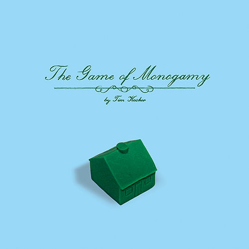 The Game Of Monogamy by Tim Kasher