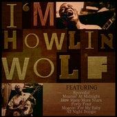 I'm Howlin' Wolf de Howlin' Wolf