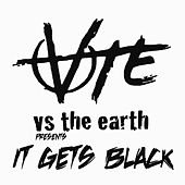It Gets Black by Vs. the Earth