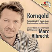 Play & Download Korngold: Symphony in F sharp, Op. 40 - Much ado about nothing, Op. 11 by Marc Albrecht | Napster