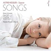 Play & Download Astrid Kessler: Songs by Schumann, Wolf, Berg & Strauss by Various Artists | Napster