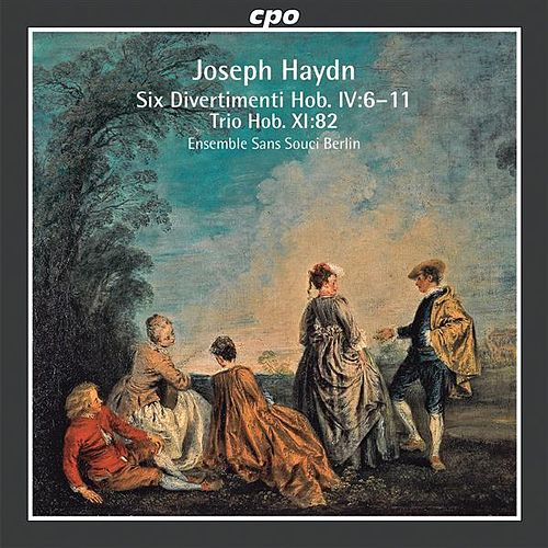 Haydn: 6 Divertimenti, Hob.IV:6-11 - Trio Hob.XI:82 by Ensemble Sans Souci Berlin