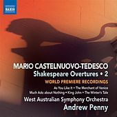 Play & Download Castelnuovo-Tedesco: Shakespeare Overtures, Vol. 2 by Andrew Penny | Napster