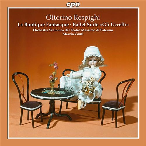 Play & Download Respighi: La boutique fantasque - Gli Uccelli by Marzio Conti | Napster