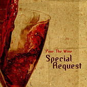 Play & Download Pour the wine by Special Request | Napster