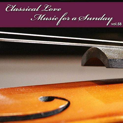Play & Download Classical Love - Music for a Sunday Vol 58 by The Tchaikovsky Symphony Orchestra | Napster