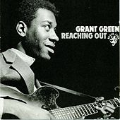 Play & Download Reaching Out by Grant Green | Napster