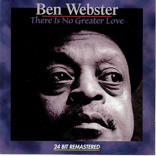 Play & Download There Is No Greater Love by Ben Webster | Napster