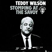 Play & Download Stomping At The Savoy by Teddy Wilson | Napster