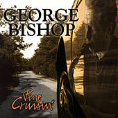 Pine Cruisin' by George Bishop