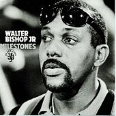 Play & Download Milestones by Walter Bishop Jr. | Napster