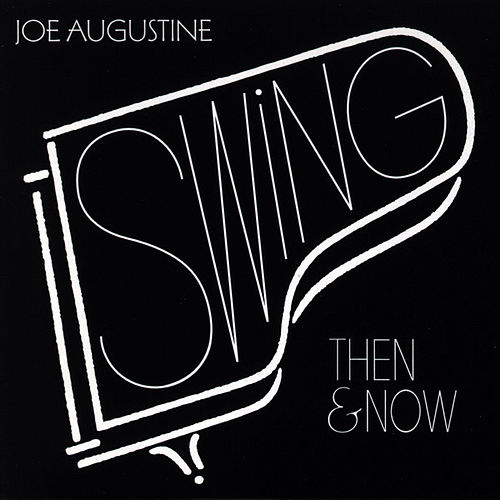 Play & Download Swing - Then & Now by Joe Augustine | Napster