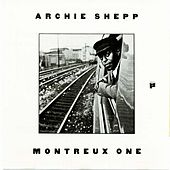 Play & Download Montreux One by Archie Shepp | Napster
