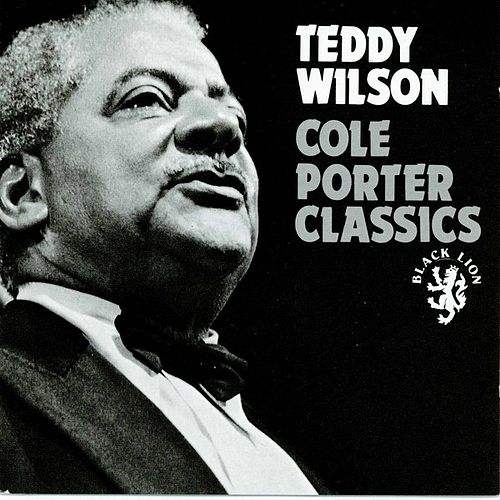 Play & Download Cole Porter Classics by Teddy Wilson | Napster