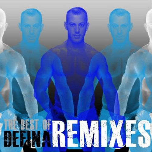 Play & Download The Best Of Defina Remixes by Defina | Napster