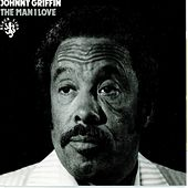 Play & Download The Man I Love by Johnny Griffin | Napster