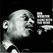 Play & Download Gone With The Wind by Ben Webster | Napster