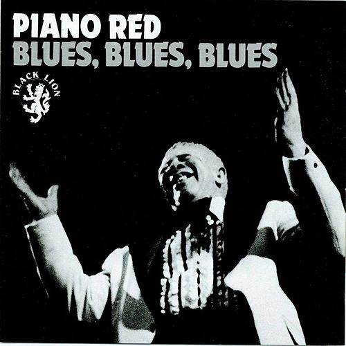 Play & Download Blues, Blues, Blues by Piano Red | Napster