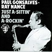 Play & Download Just A-Sittin' And A-Rockin' by Paul Gonsalves and Ray Nance | Napster