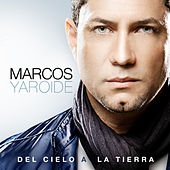 Play & Download Del Cielo A La Tierra by Marcos Yaroide | Napster