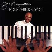Touching You by Joe Augustine