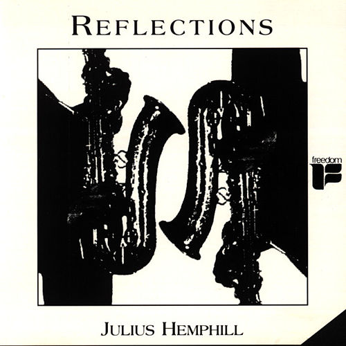 Play & Download Reflections by Julius Hemphill | Napster