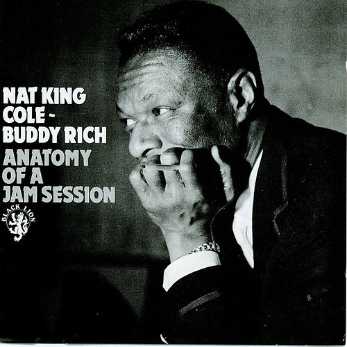 Play & Download Anatomy Of A Jam Session by Nat King Cole | Napster