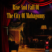 Play & Download Rise And Fall Of The City Of Mahagonny by Lotte Lenya | Napster