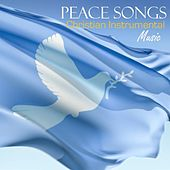 Peace Songs - Christian Music by Christian Instrumental Music