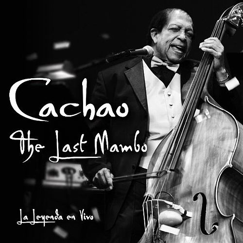 The Last Mambo von Israel 'Cachao' Lopez