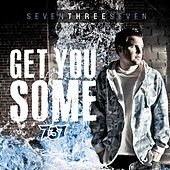 Play & Download Get You Some by 737 | Napster