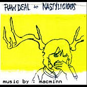 Raw Deal To Nastylicious by Mark Macminn