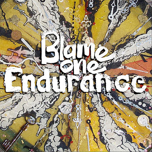 Play & Download Endurance by Blame One | Napster
