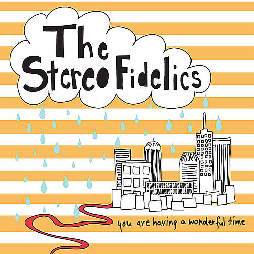 You Are Having a Wonderful Time by The Stereofidelics