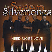 Play & Download Need More Love by The Swan Silvertones | Napster