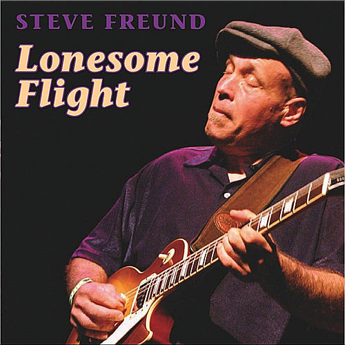 Play & Download Lonesome Flight by Steve Freund | Napster