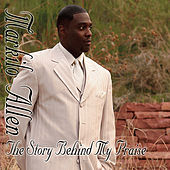 Play & Download The Story Behind My Praise by Markilo Allen | Napster