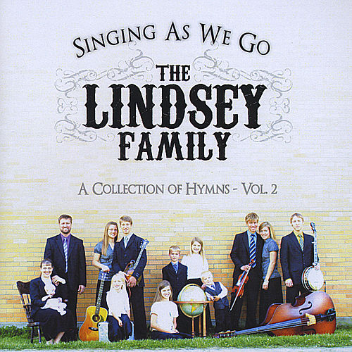 Play & Download Singing As We Go by The Lindsey Family | Napster