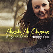 Súgach Sámh / Happy Out by Niamh Ní Charra